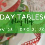 Holiday Tablescape Blog Hop Coming Soon