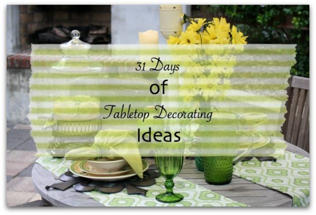 31 Days of Tabletop Decorating